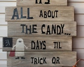 It's All About The Candy...Primitive Wooden Trick or Treat Countdown Sign with Mini Chalkboard
