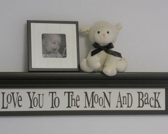 """Brown Nursery Decorations Wall Decor - Love You To The Moon And Back - Sign on 30"""" Brown Shelf"""