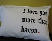 Personalized Pillow Case Wedding I love you more than bacon