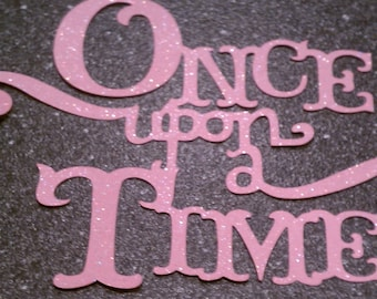 Large Once Upon A Time Die Cut