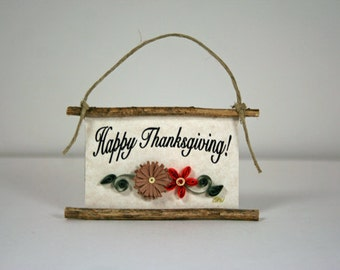 Paper Quilled Magnet 262 - Happy Thanksgiving, Hostess Gift, Thanksgiving Ornament, 3D paper Filigree, Mini Wall Art, Thanksgiving Sign