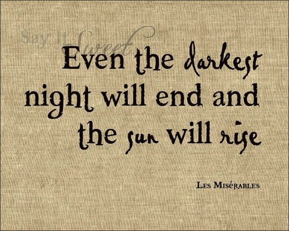 Even the Darkest Night Will End and the Sun Will Rise, 8x10 Print (burlap) BUY 3 GET 1 FREE