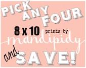 PICK ANY 4 8x10 Mandipidy prints - SAVE