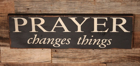 Large Wood Sign Prayer Changes Things Subway Sign Prayer