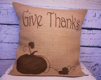 Give Thanks - pumpkin burlap decorative pillow with pumpkin and Give Thanks - Thanksgiving - Can be personalized with family name