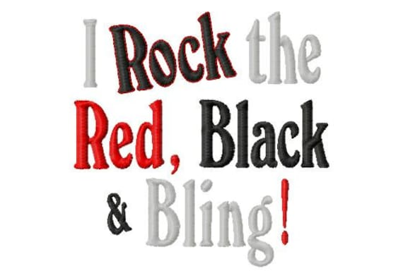 I Rock the Red, Black and Bling - Machine Embroidery Design -  9 sizes