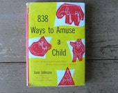 1955 book ,838 Ways to Amuse A Child, by June Johnson crafts and games from Diz Has Neat Stuff