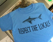 Respect the Locals tee shirt.  An awesome tee shirt for the shark lover,cotton, FREE SHIPPING