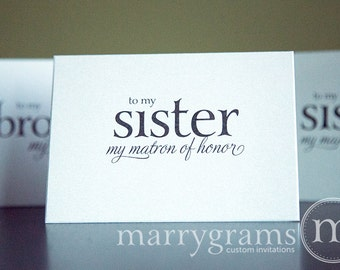 Wedding Card to Your Sister- Sister of the Bride or Groom Cards - Sister, Maid or Matron of Honor - Card to go w/ Gift CS08