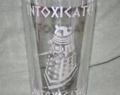 "Doctor Who Dalek ""INTOXICATE INTOXICATE"" 16oz Pint Glass"