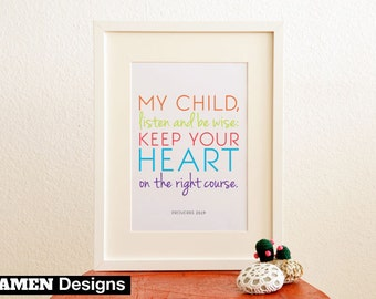 Nursery Decor. Printable Christian Poster. My Child. Proverbs 23:19. 8x10. DIY. Bible Verse.