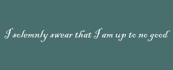 Custom I solemnly swear that I am up to no good, Vinyl  Car Decal  FREE SHIPPING