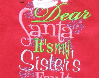 Dear Santa It's My Sister's Fault Embroidered Shirt