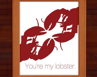 Print: You're my lobster — love, Friends, anniversary