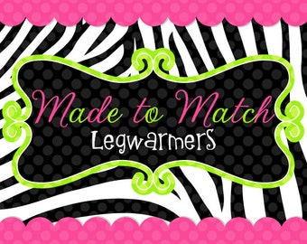 Made to Match Legwarmers