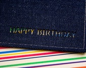 HAPPY BIRTHDAY Denim Card (Raw Denim) - Handmade from Salvaged Denim