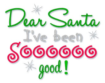 Instant Download - Dear Santa I ve been so Good  - 184 - Machine Embroidery Design