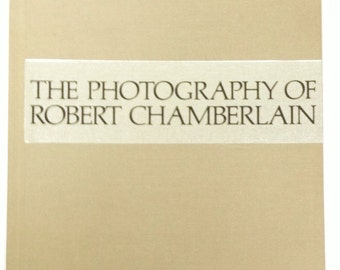 Vintage First Edition Book 'The Photography of Robert Chamberlain' 1973
