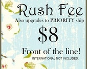 RUSH Fee - Includes PRIORITY shipping