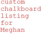 Custom Chalkboard for Meghan