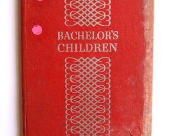 Vintage Hardcover Book Bachelor's Children 1939