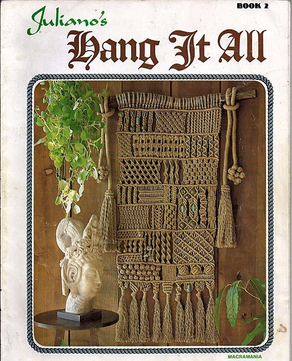 juliano 39 s hang it all macrame book 2. Black Bedroom Furniture Sets. Home Design Ideas