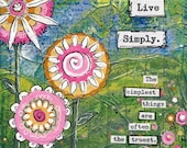 """5x7"""" Art Print from mixed media original - Live Simply - pink flowers Girls Room Decor inspirational message true things"""