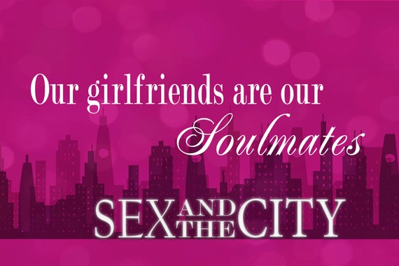 Sex and the city quote soulmates North