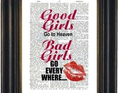 Good Girls Go To Heaven Bad Girls Go Everywhere Print on repurposed Vintage Dictionary Page mixed media