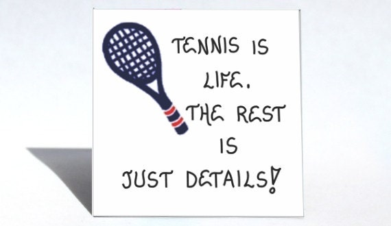 Tennis Magnet - Quote, playing, game, players.  Blue racquet, red trim.