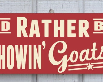 Showin' Goats Hand Screened Wood Sign