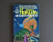 Between Planets Robert A. Heinlein - Vintage Ballantine Paperback Book - Science Fiction