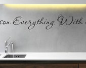 Season Everything With Love Wall Vinyl Decal