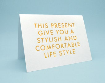 Funny Card w/ Envelope. 5x7 letterpress style. Stylish and Comfortable