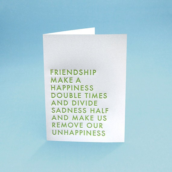Funny Friendship Card w/ Envelope. 5x7 letterpress style. Friendship make a Happiness