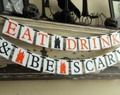 Halloween Banner Decoration - Eat Drink & Be Scary - Black and Orange - Photo Prop or Decoration