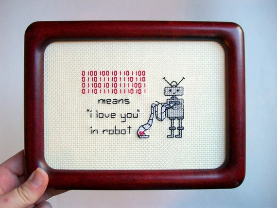 "I love you in Robot -- ORIGINAL cute and funny cross stitch with binary ""I love you"" for computer geeks or other cool people"