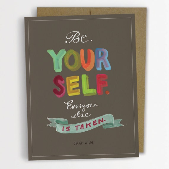 https://www.etsy.com/listing/154675355/oscar-wilde-be-yourself-inspirational?ref=sr_gallery_2&ga_search_query=be+yourself&ga_ship_to=ZZ&ga_search_type=all&ga_view_type=gallery