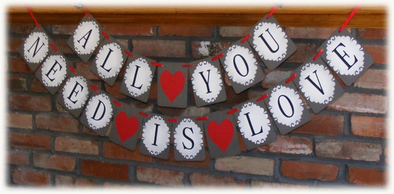 WEDDING or SHOWER Banner, Garland or Photo Prop - All You Need Is Love - in red, grey and white