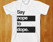 Say Nope To Dope Funny Non Smoking Drug T Shirt