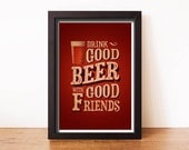 """Drink Good Beer With Good Friends - 8.5"""" x 11"""" Art Print"""