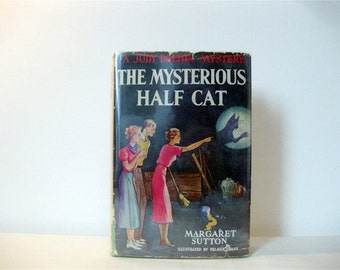 Judy Bolton Mystery, The Mysterious Half Cat by Margaret Sutton, Real First Print