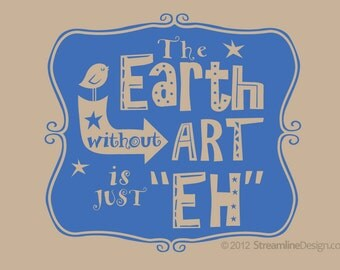 Earth without Art Removable Vinyl Wall Art, gifts for artists art wall sticker art room art teacher gift playroom craftroom wall decor