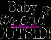Christmas Baby It's Cold Outside with Snowflake Iron On Rhinestone Transfer Bling