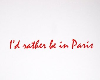 I'd Rather Be In Paris - limited edition screenprint