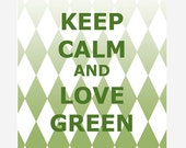Love Green Art Print Inspirational Quote Keep Calm and Love Green Wall Art / 8x10 inches