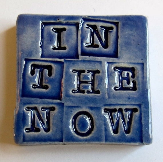 IN THE NOW - Tiny Ceramic Tile - Blue Art Glaze - Inspirational Art Piece