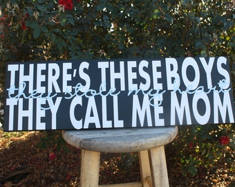 There's these boys/girls who call me mom