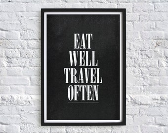 Eat Well, Travel Often white on black Typography Art Print
