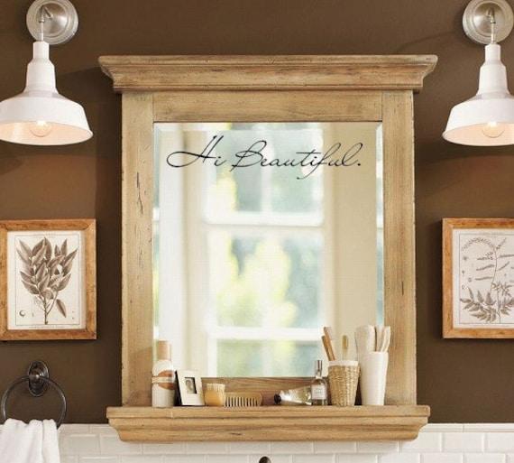 Hi beautiful ispirational vinyl mirror decal sticker art